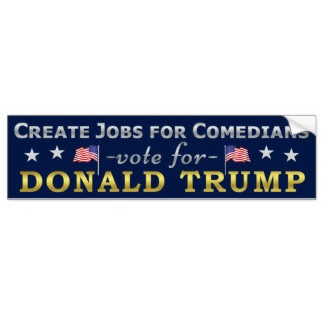 People design the Funniest Bumper Stickers for Trump Campaign